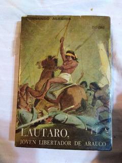 Lautaro, Joven Libertador De Arauco Fernando Alegría