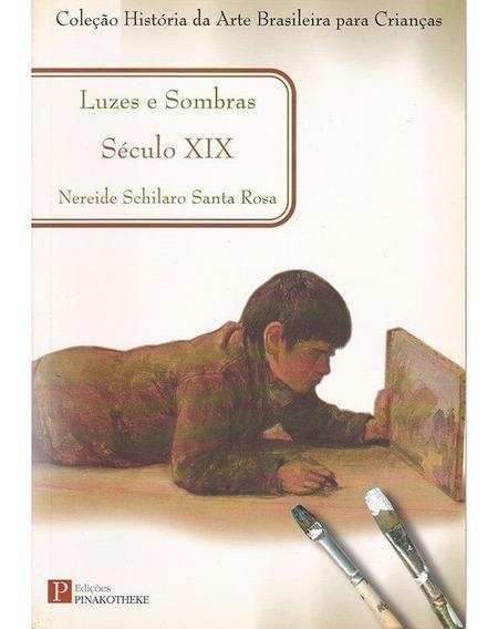 Luzes E Sombras - Século Xix - Nereide Schilaro Santa Rosa