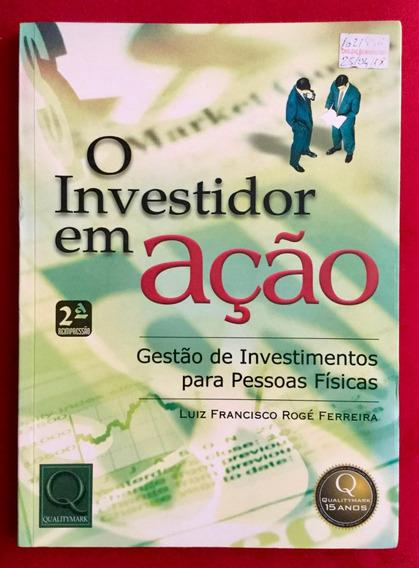 O Investidor Em Ação Luiz Francisco Rogé Ferreira Seminovo