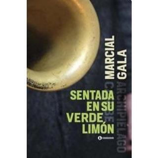 Sentada En Su Verde Limón, Marcial Gala, Ed. Corregidor