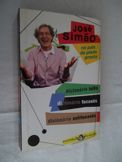Livro - Dicionário Lulês Tucanês Antitucanês - José Simão