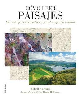 Cómo Leer Paisajes, Robert Yarham, Ed. Blume
