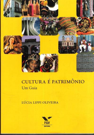 Cultura É Patrimônio Um Guia - Lúcia Lippi Oliveira 15