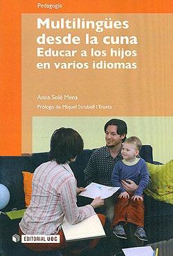 Multilingues Desde La Cuna. Educar A Los Hijos En Varios Id