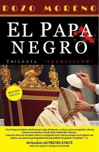 Imagen 1 de 2 de Libro - El Papa Negro - Sebastian Dozo Moreno