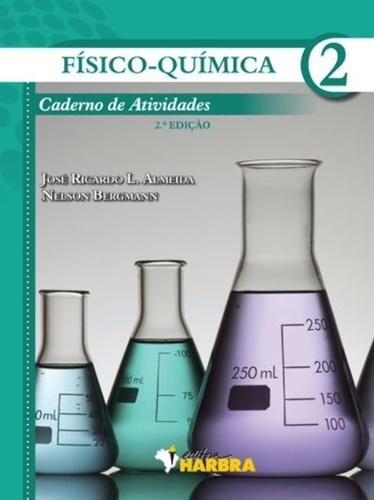Fisico-quimica, V.2 - Caderno De Atividades - Ensino Médio