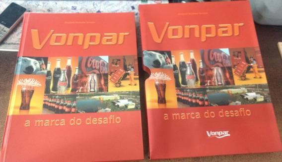 Livro Coca-cola Com A História Da Fábrica Vonpar Sc