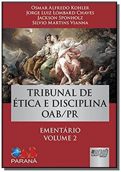 Tribunal De Etica E Disciplina Oab/pr - Ementario