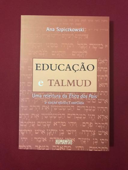 Livro - Educação E Talmud - Ana Szpiczkowski - Seminovo