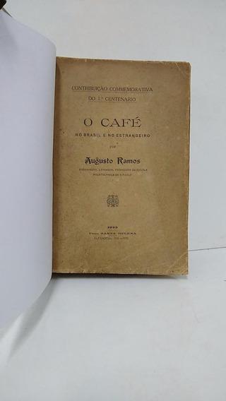 O Café No Brasil E No Estrangeiro - Augusto Ramos