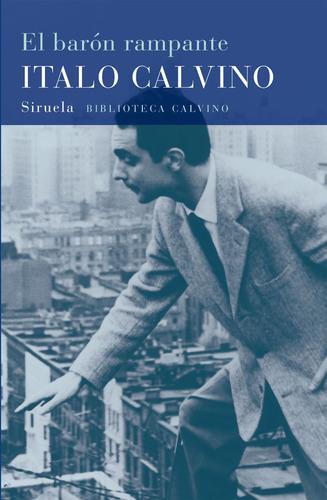 Imagen 1 de 3 de El Barón Rampante, Italo Calvino, Siruela