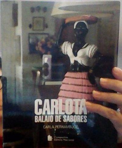 Livro Carlota Balaio De Sabores Carla Pernambuco