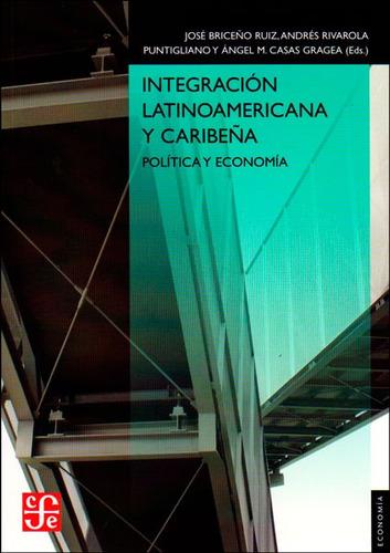 Integración Latinoamericana Y Caribeña. Política Y Economía