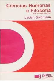 Ciências Humanas E Filosofia. O Que É A Goldmann, Lucien