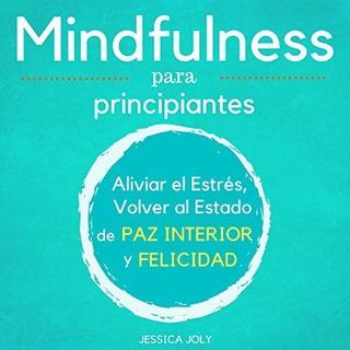 Audiolibro Mindfulness Para Principiantes Autoayuda Meditaci