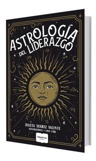 Astrologia Del Liderazgo - Julieta Suarez Valiente