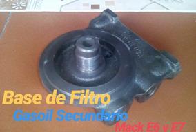 Base Filtro Gasoil Secundario Mack 33219 R600 Rd400 Ch 400