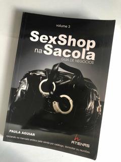 Livro Sexshop Na Sacola - Guia De Negócios - Paula Aguiar