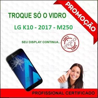 Troca Do Vidro LG K10 2017 Celular Tela Quebrada M250