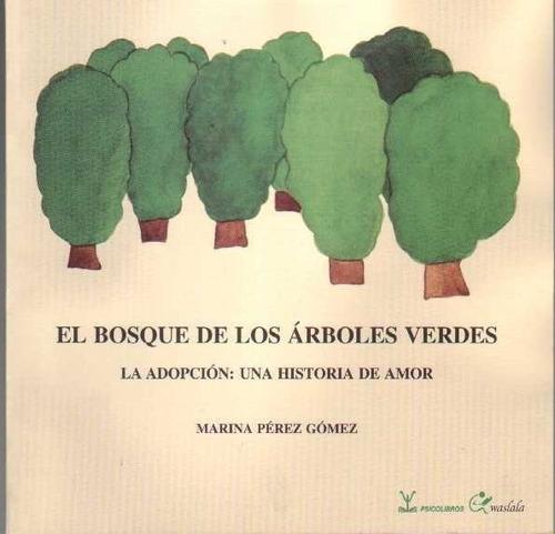 Bosque De Los Arboles Verdes, El. Adopcion