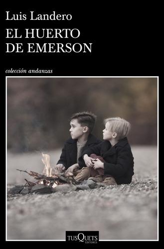 El Huerto De Emerson. Luis Landero. Tusquets