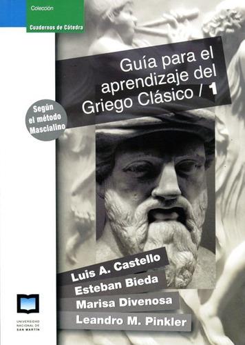 Guía Para Aprendizaje Del Griego Clásico 1, Castello, Unsam