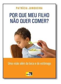 Por Que Meu Filho Não Quer Comer?: Uma Visão Além Da Boca
