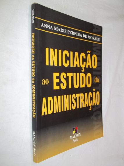Livro - Iniciação Ao Estudo Da Administração - Anna Maris P.