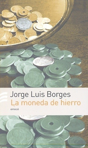 La Moneda De Hierro - Jorge Luis Borges