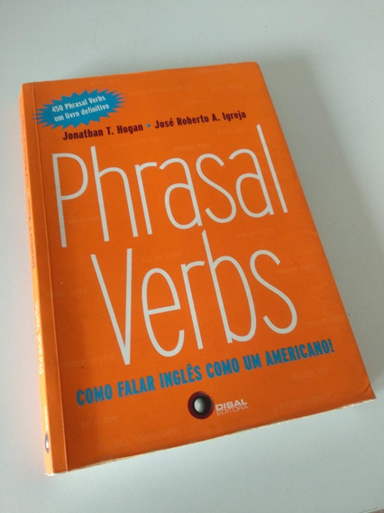 Phrasal Verbs - Como Falar Inglês Como Um Americano _ Livro