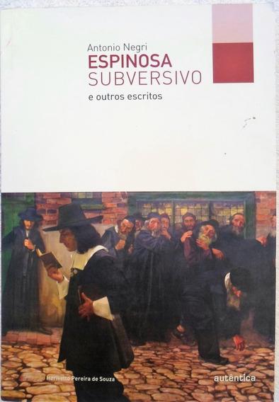 Espinosa Subversivo E Outros Escritos ( Promoção Barato )