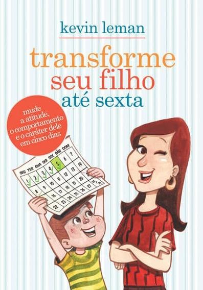 Livro Transforme Seu Filho Até Sexta - Kevin Leman