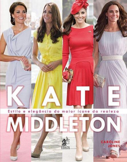 Kate Middleton Estilo E Elegância Do Maior Ícone Da Re