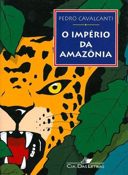 O Império Da Amazônia Pedro Cavalcanti (5254)