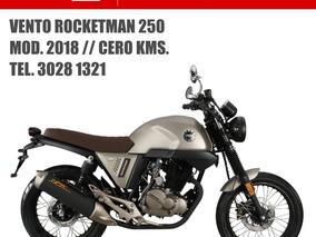 Vento Rocketman 250 N U E V A S 2018 0kms Placa Casco Gratis
