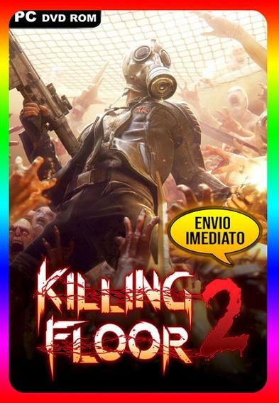 Killing Floor 2 Pc - 100% Original Steam Key (envio Já)