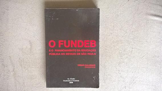 Livro - O Fundeb E O Financiamento Da Ed. Públ. No Est. Sp