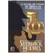 Sherlock Holmes O Roubo Da Coroa De Beri Sir Arthur Conan D