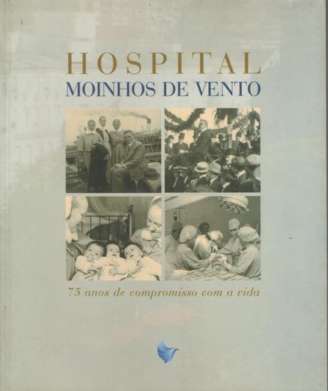 Livro Hospit Moinhos De Vento Porto Alegre 2002 Frete Grátis