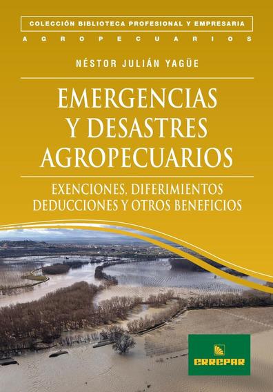 Emergencias Y Desastres Agropecuarios - Errepar