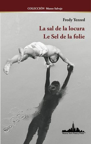 Imagen 1 de 4 de La Sal De La Locura / Le Sel De La Folie - Fredy Yezzed