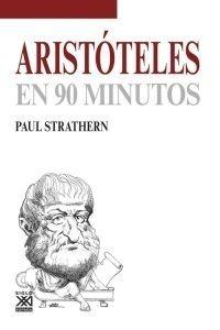 Aristóteles En 90 Minutos, Paul Strathern, Ed. Sxxi Esp.