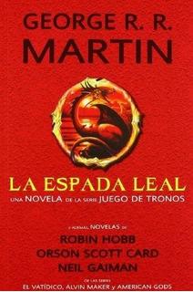 La Espada Leal - George R.r. Martin