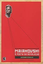 Maiakovski O Poeta Da Revolução