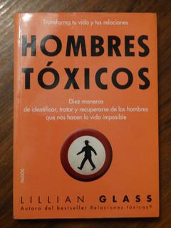 Hombres Toxicos - Lillian Glass - Ed. Paidos