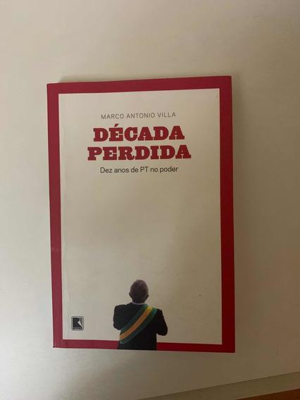 Marco Antônio Villa - Década Perdida