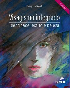 Visagismo Integrado: Identidade,estilo E Beleza
