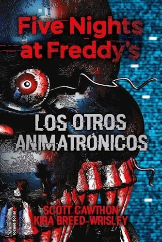 Libro Los Otros Animatronicos Five Nights At Freddy