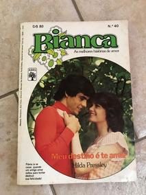 Livro De Romance Bianca Número 40 Meu Destino É Te Amar