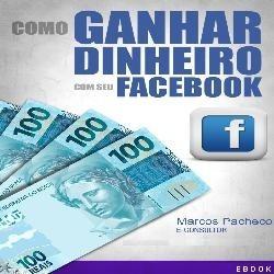 301_dicas_para_ganhar_dinheiro_com_facebook